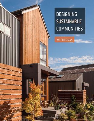 Designing Sustainable Communities - Friedman, Avi, Professor