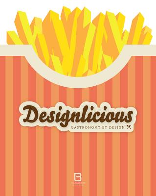 Designlicious: Gastronomy by Design - Basheer Graphic Books (Editor)