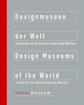 Designmuseen Der Welt / Design Museums of the World: Neues Museum, Staatliches Museum Fa1/4r Kunst Und Design in Na1/4rnberg - Princeton Architectural Press, and Hufnagl, Florian (Editor), and Neues Museum