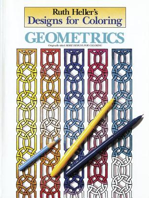 Designs for Coloring: Geometrics - Heller, Ruth