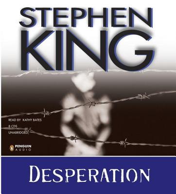 Desperation - King, Stephen, and Bates, Kathy (Read by)