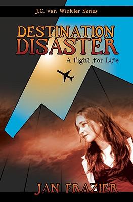 Destination Disaster - Frazier, Jan
