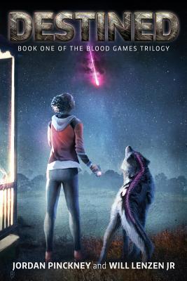 Destined: Book One of the Blood Games Trilogy - Pinckney, Jordan, and Lenzen Jr, Will
