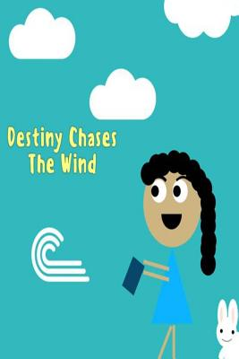 Destiny Chases the Wind -
