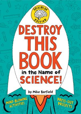 Destroy This Book in the Name of Science! Brainiac Edition - Barfield, Mike