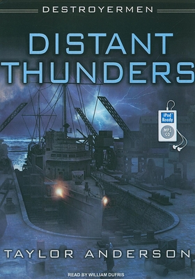Destroyermen: Distant Thunders - Anderson, Taylor, and Dufris, William (Narrator)