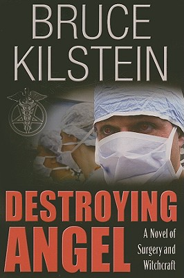 Destroying Angel - Kilstein, Bruce