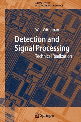 Detection and Signal Processing: Technical Realization - Witteman, Wilhelmus Jacobus