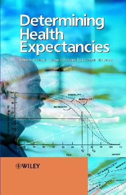Determining Health Expectancies - Robine, Jean-Marie, PhD (Editor), and Jagger, Carol, PhD (Editor), and Mathers, Colin D (Editor)