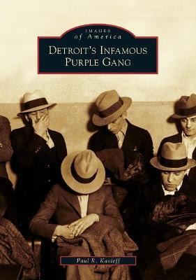Detroit's Infamous Purple Gang - Kavieff, Paul R