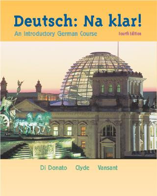 Deutsch: Na Klar! (Student Edition + Listening Comprehension Audio CD) Student Package - Di Donato, Robert, and Clyde, Monica D, and Vansant, Jacqueline