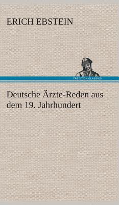 Deutsche Arzte-Reden Aus Dem 19. Jahrhundert - Ebstein, Erich