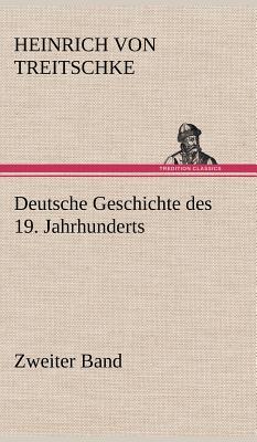Deutsche Geschichte Des 19. Jahrhunderts - Zweiter Band - Treitschke, Heinrich Von