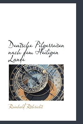 Deutsche Pilgerreisen Nach Dem Heiligen Lande - Rhricht, Reinhold, and Rohricht, Reinhold