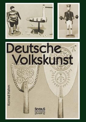 Deutsche Volkskunst - Hahm, Konrad