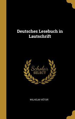 Deutsches Lesebuch in Lautschrift - Vietor, Wilhelm