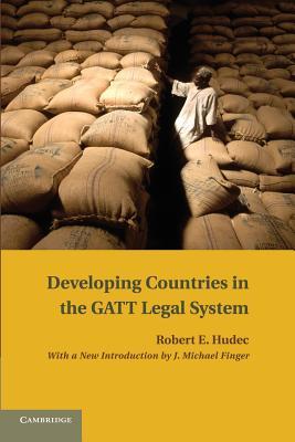 Developing Countries in the GATT Legal System - Hudec, Robert E
