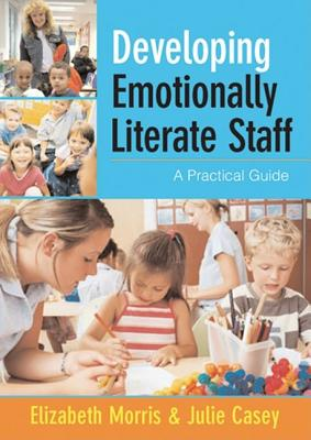Developing Emotionally Literate Staff: A Practical Guide - Morris, Elizabeth, Ms., MD
