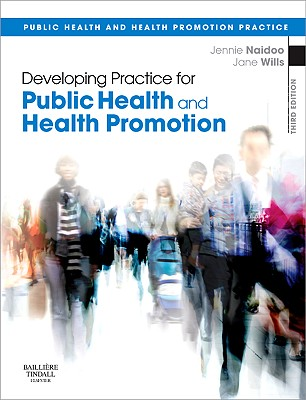 Developing Practice for Public Health and Health Promotion - Naidoo, Jennie, and Wills, Jane, Ba, Ma, Msc