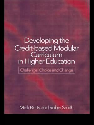 Developing the Credit-Based Modular Curriculum in Higher Education: Challenge, Choice and Change - Betts, Mick