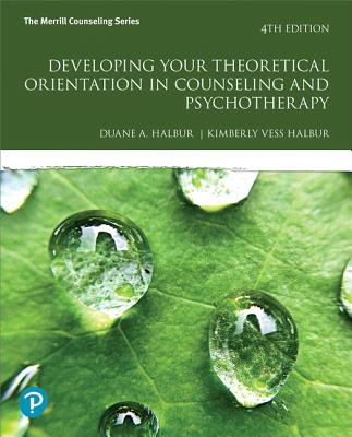 Developing Your Theoretical Orientation in Counseling and Psychotherapy - Halbur, Duane A., and Halbur, Kimberly Vess