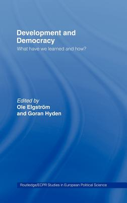 Development and Democracy: What Have We Learned and How? - Elgstrom, Ole (Editor), and Hyden, Goran (Editor)