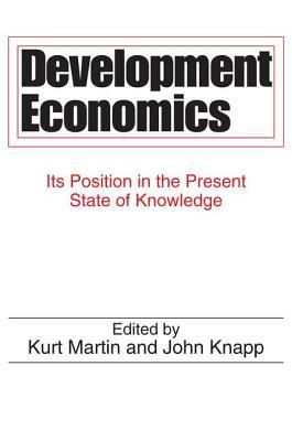 Development Economics: Its Position in the Present State of Knowledge - Martin, Kurt (Editor)