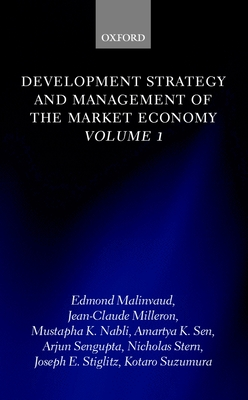 Development Strategy and Management of the Market Economy: Volume I - Malinvaud, Edmond (Editor), and Milleron, Jean-Claude (Editor), and Nabli, Mustapha K (Editor)