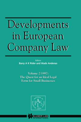 Developments in European Company Law: The Quest for an Ideal Legal Form for Small Businesses - Rider, Barry A K