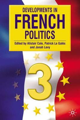 Developments in French Politics 3 - Cole, Alistair
