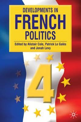 Developments in French Politics, Volume 4 - Cole, Alistair