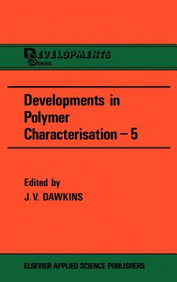 Developments in Polymer Characterization - Dawkins, J V (Editor)