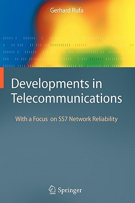Developments in Telecommunications: With a Focus on SS7 Network Reliability - Rufa, Gerhard