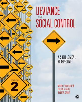 Deviance and Social Control: A Sociological Perspective - Inderbitzin, Michelle L, and Bates, Kristin A, and Gainey, Randy R