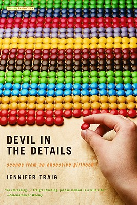 Devil in the Details: Scenes from an Obsessive Girlhood - Traig, Jennifer