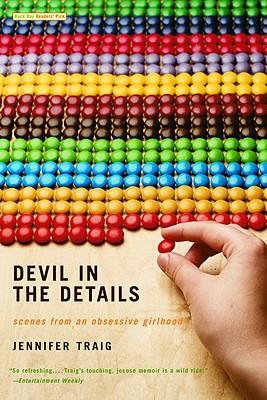 Devil in the Details: Scenes from an Obsessive Girlhood - Traig, Jennifer