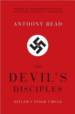Devil's Disciples: Hitler's Inner Circle - Read, Anthony