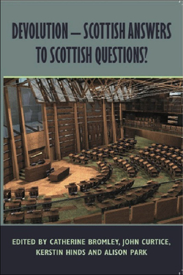 Devolution - Scottish Answers to Scottish Questions? - Bromley, Catherine, Professor (Editor), and Curtice, John, Professor (Editor), and Hinds, Kerstin, Professor (Editor)
