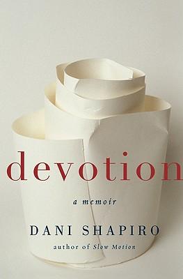 Devotion: A Memoir - Shapiro, Dani