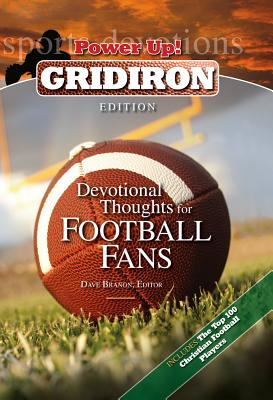 Devotional Thoughts for Football Fans: Gridiron Edition - Branon, Dave (Editor)