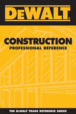 Dewalt Construction Professional Reference - Rosenberg, Paul