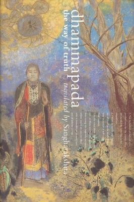 Dhammapada: The Way of Truth - Sangharakshita (Translated by)