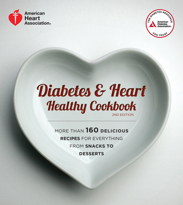 Diabetes and Heart Healthy Cookbook - American Diabetes Association, and American Heart Association