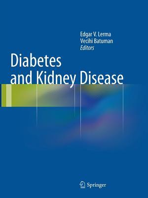 Diabetes and Kidney Disease - Lerma, Edgar V (Editor), and Batuman, Vecihi (Editor)