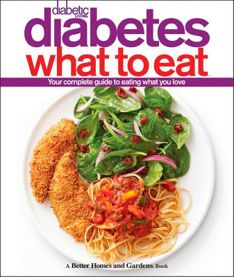 Diabetic Living Diabetes What to Eat - Better Homes & Gardens