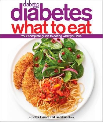 Diabetic Living Diabetes What to Eat - Better Homes & Gardens