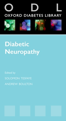 Diabetic Neuropathy - Tesfaye, Solomon (Editor), and Boulton, Andrew (Editor)