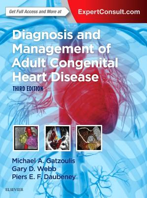 Diagnosis and Management of Adult Congenital Heart Disease - Gatzoulis, Michael A