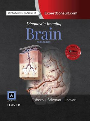 Diagnostic Imaging: Brain - Osborn, Anne G, and Jhaveri, Miral D, MD, and Salzman, Karen L, MD