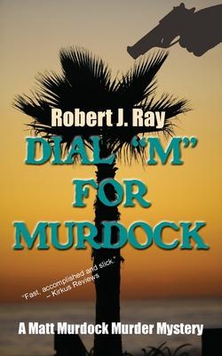 Dial M for Murdock - Ray, Robert J